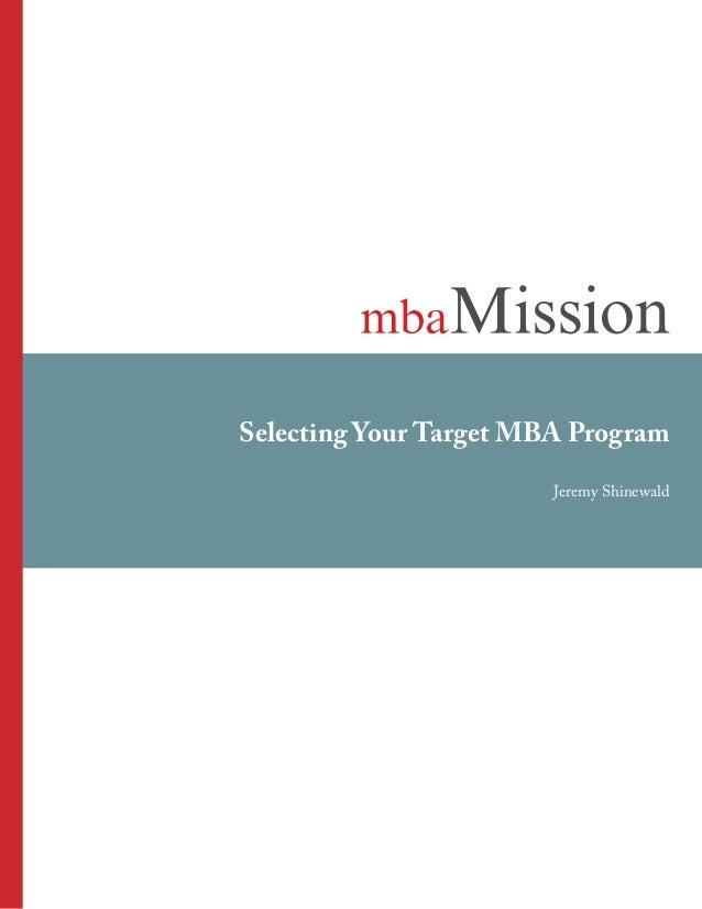 Selecting Your Target MBA Program Jeremy Shinewald