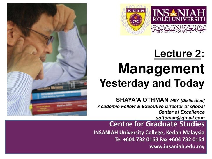 Lecture 2:<br />Management Yesterday and Today<br />SHAYA'A OTHMAN MBA [Distinction]<br />Academic Fellow & Executive Dire...