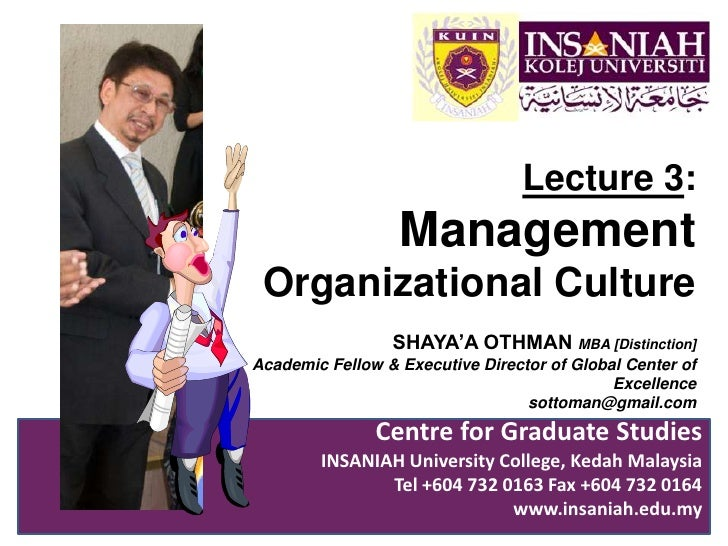 Lecture 3:<br />ManagementOrganizational Culture<br />SHAYA'A OTHMAN MBA [Distinction]<br />Academic Fellow & Executive Di...