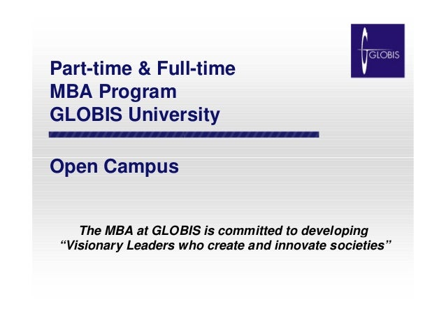 """Part-time & Full-time MBA Program GLOBIS University Open Campus  The MBA at GLOBIS is committed to developing """"Visionary L..."""