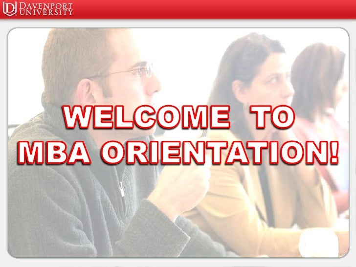 WELCOME  TO<br />MBA ORIENTATION!<br />