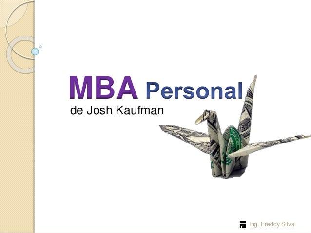 MBA  Ing. Freddy Silva  de Josh Kaufman