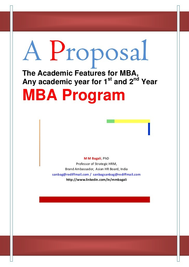 A ProposalThe Academic Features for MBA,Any academic year for 1st and 2nd YearMBA Program                           M M Ba...