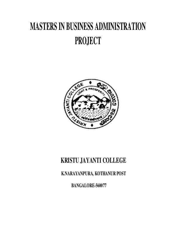 KRISTU JAYANTI COLLEGE K.NARAYANPURA, KOTHANUR POST BANGALORE-560077 MASTERSINBUSINESSADMINISTRATION PROJECT