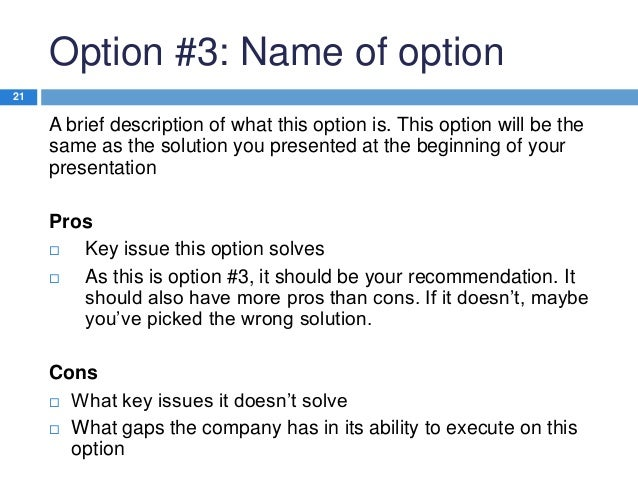 Option #3: Name of option 21  A brief description of what this option is. This option will be the same as the solution you...
