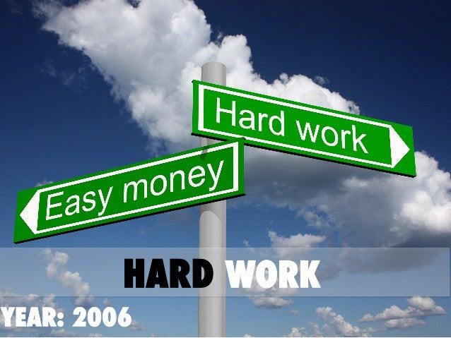 YEAR: 2006 HARD WORK