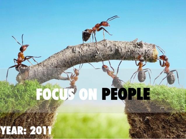 YEAR: 2011 FOCUS ON PEOPLE