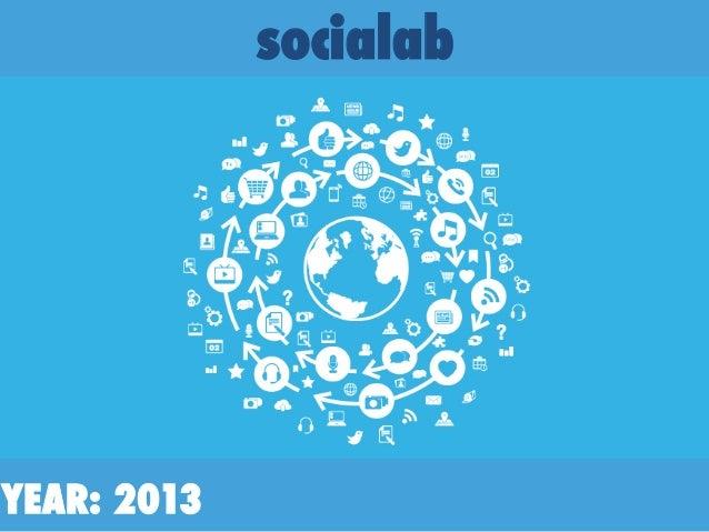 YEAR: 2013 socialab
