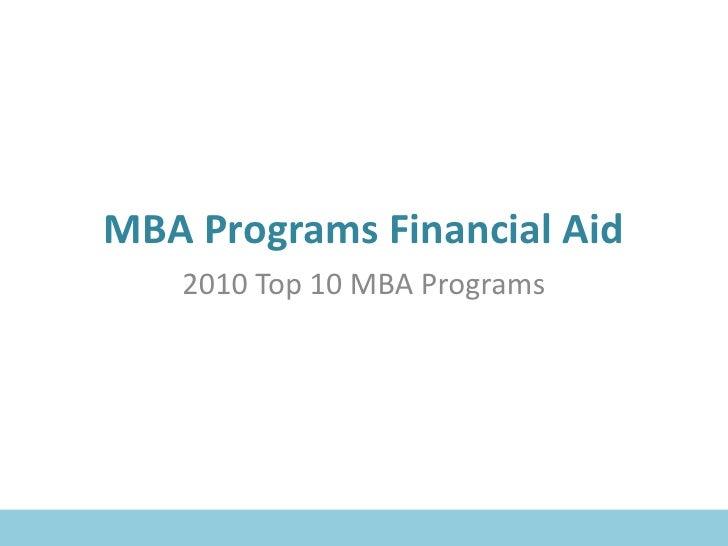 MBA Programs Financial Aid   2010 Top 10 MBA Programs