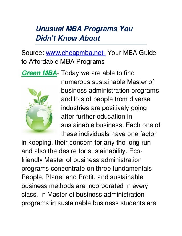 Unusual MBA Programs YouDidn't Know AboutSource: www.cheapmba.net- Your MBA Guideto Affordable MBA ProgramsGreen MBA- Toda...