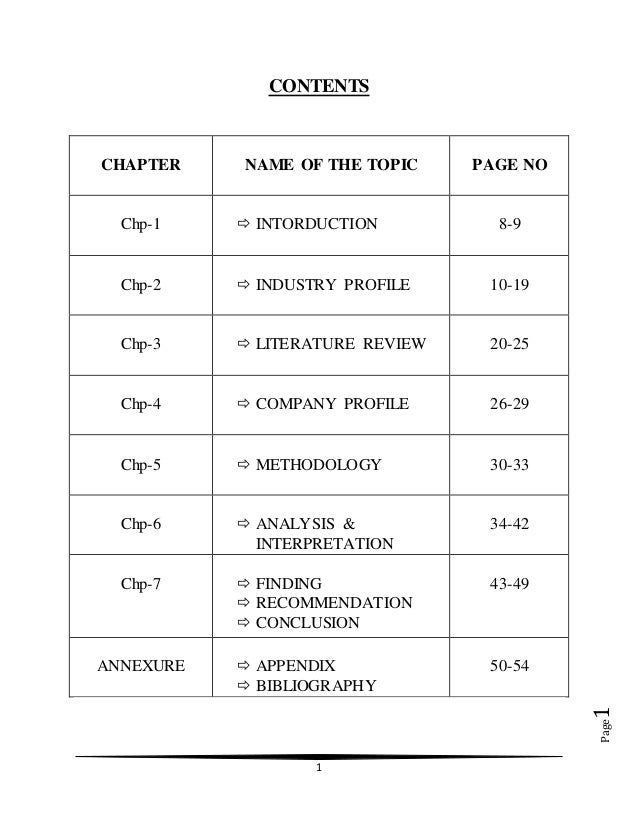 1 Page1 CONTENTS CHAPTER NAME OF THE TOPIC PAGE NO Chp-1  INTORDUCTION 8-9 Chp-2  INDUSTRY PROFILE 10-19 Chp-3  LITERAT...