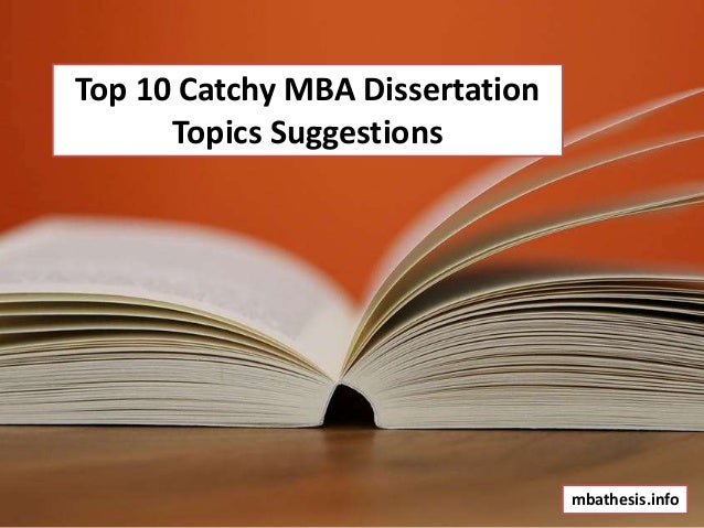 Top 10 Catchy MBA Dissertation Topics Suggestions mbathesis.info