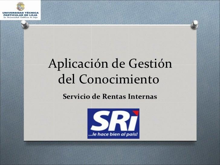 Aplicación de Gestión del Conocimiento  Servicio de Rentas Internas