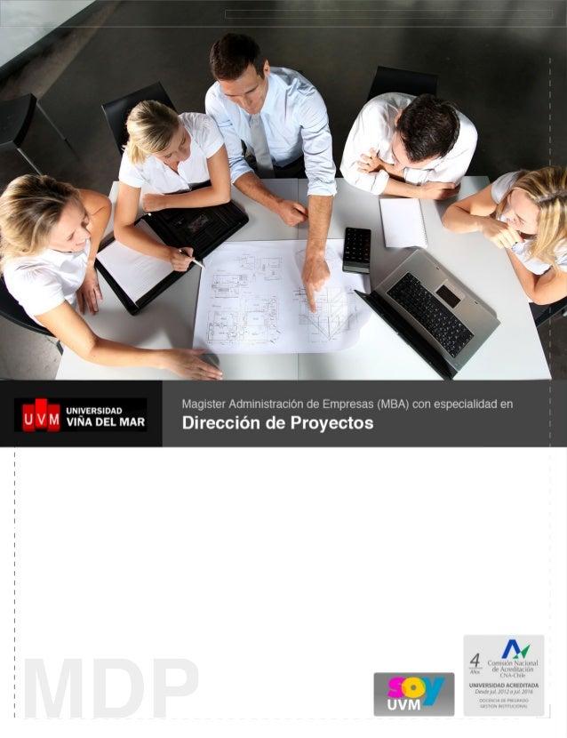 Magister en Administración de Empresas (MBA) con especialidad en Dirección de ProyectosMagister en Administración de Empre...