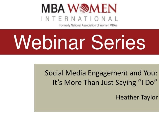 """Webinar Series Social Media Engagement and You: It's More Than Just Saying """"I Do"""" Heather Taylor"""