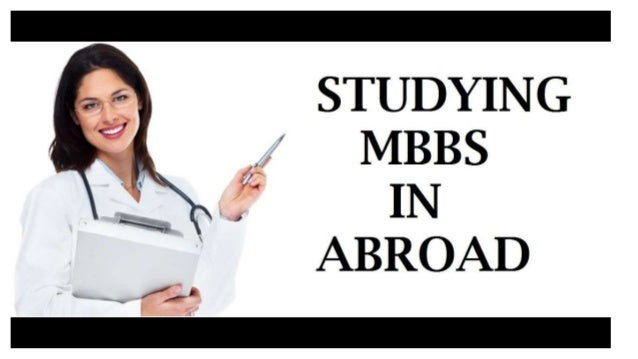 Studying MBBS In Abroad Studying MBBS in Abroad gives exposure to variety of medical condition along with advanced technol...