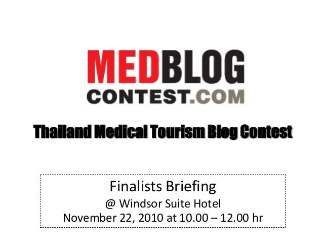 Thailand Medical Tourism Blog Contest Finalists Briefing @ Windsor Suite Hotel November 22, 2010 at 10.00 – 12.00 hr