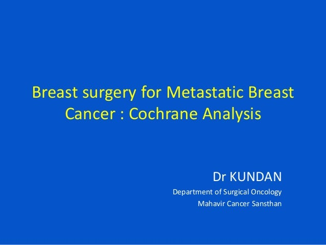 Breast surgery for Metastatic Breast Cancer : Cochrane Analysis