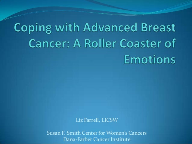 Liz Farrell, LICSW Susan F. Smith Center for Women's Cancers Dana-Farber Cancer Institute