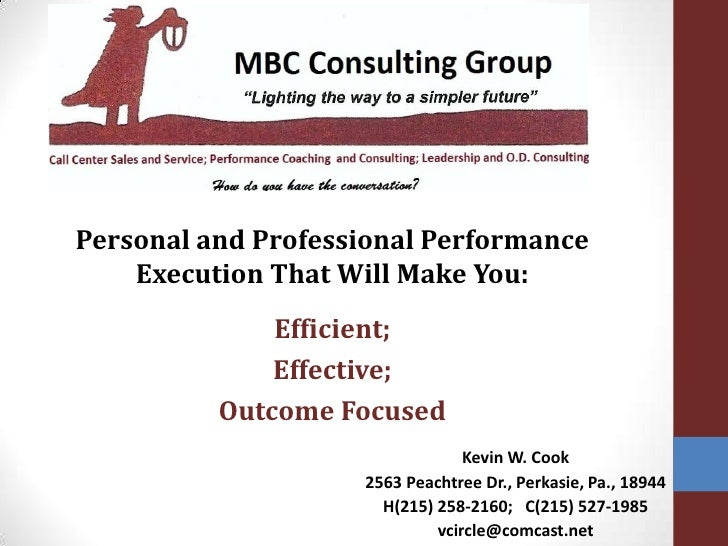 Personal and Professional Performance Execution That Will Make You:<br />Efficient; <br />Effective;<br />Outcome Focused<...
