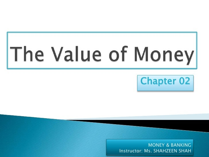 Chapter 02             MONEY & BANKINGInstructor: Ms. SHAHZEEN SHAH