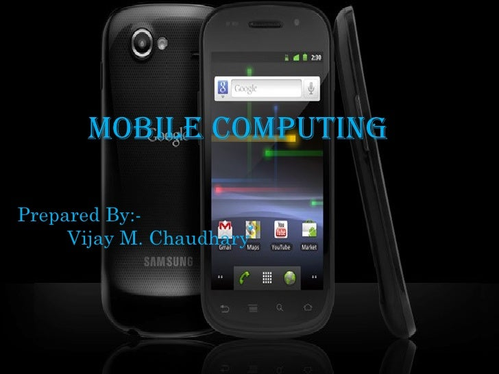 Mobile Computing Prepared By:- Vijay M. Chaudhary