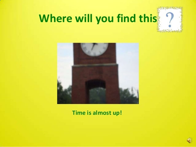 Where will you find this      Time is almost up!