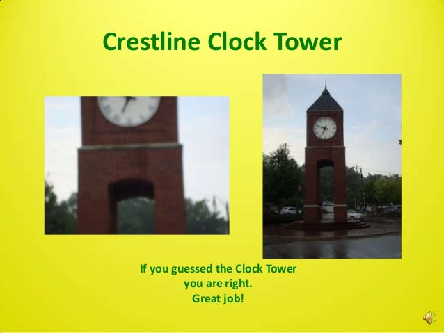 Crestline Clock Tower   If you guessed the Clock Tower            you are right.             Great job!