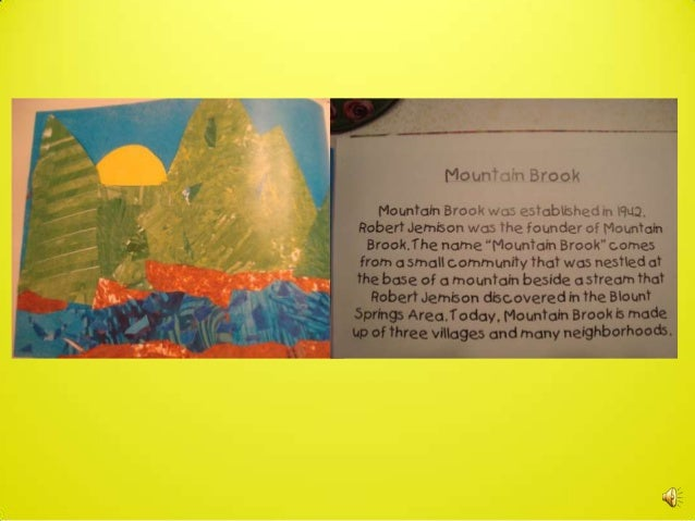 Lesson 6                     Your Turn!Now your teacher will help you and your classmates write abook about Mountain Brook...