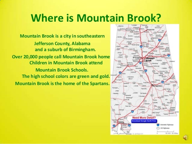 Where is Mountain Brook?   Mountain Brook is a city in southeastern          Jefferson County, Alabama          and a subu...