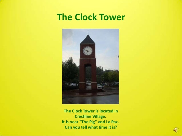 """The Clock Tower   The Clock Tower is located in         Crestline Village. It is near """"The Pig"""" and La Paz.   Can you tell..."""