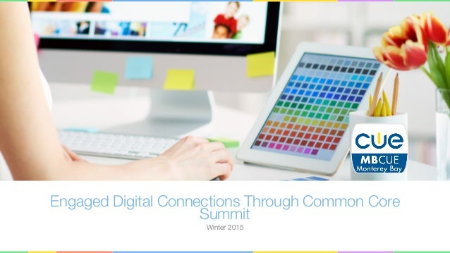 Engaged Digital Connections Through Common Core Summit Winter 2015