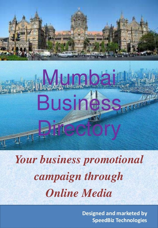 Mumbai Business Directory Your business promotional campaign through Online Media Designed and marketed by SpeedBiz Techno...