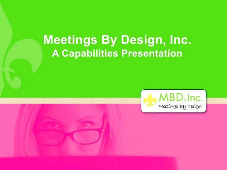 Meetings By Design, Inc. A Capabilities Presentation