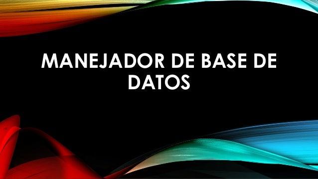 MANEJADOR DE BASE DE DATOS