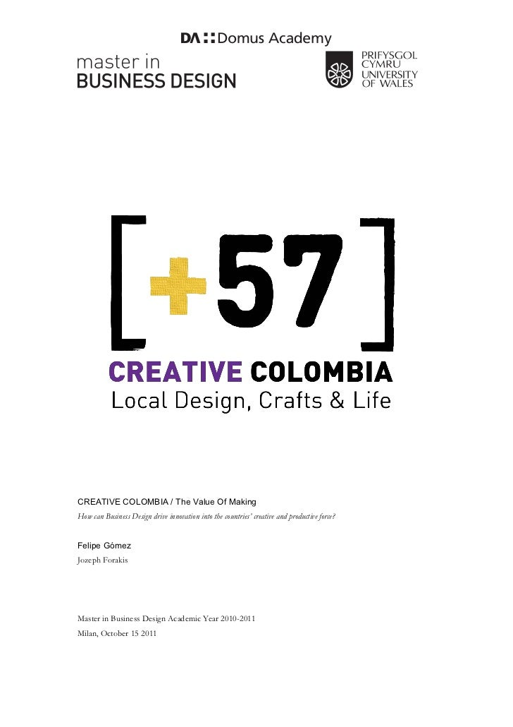 CREATIVE COLOMBIA / The Value Of MakingHow can Business Design drive innovation into the countries' creative and productiv...
