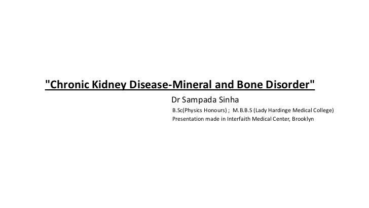 """Chronic Kidney Disease-Mineral and Bone Disorder""                       Dr Sampada Sinha                       B.Sc(Physi..."
