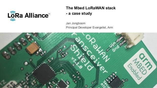 Mbed LoRaWAN stack: a case study - LoRa Alliance AMM Tokyo