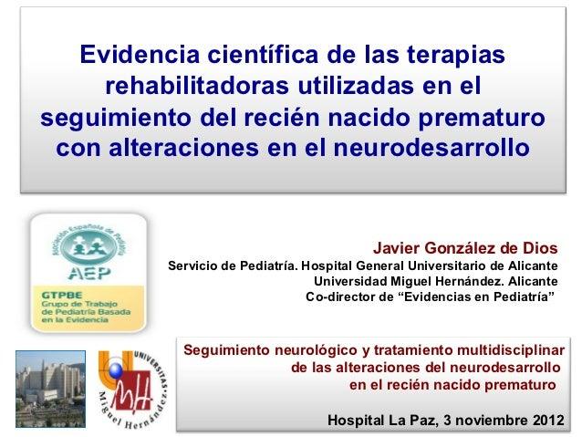 Evidencia científica de las terapias     rehabilitadoras utilizadas en elseguimiento del recién nacido prematuro con alter...