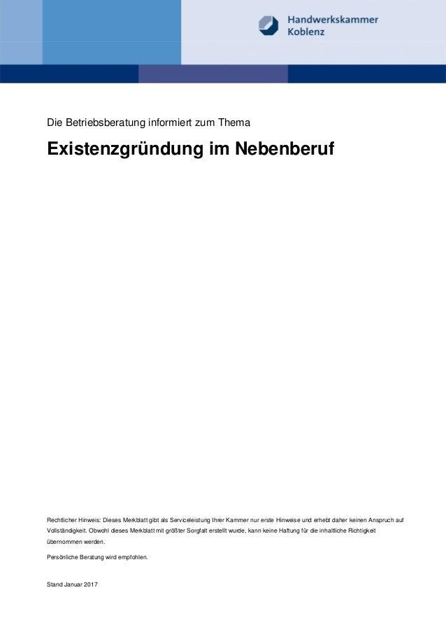 Stand Januar 2017 Die Betriebsberatung informiert zum Thema Existenzgründung im Nebenberuf Rechtlicher Hinweis: Dieses Mer...