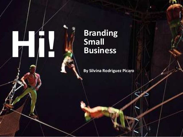 Branding Small Business By Silvina Rodriguez Picaro