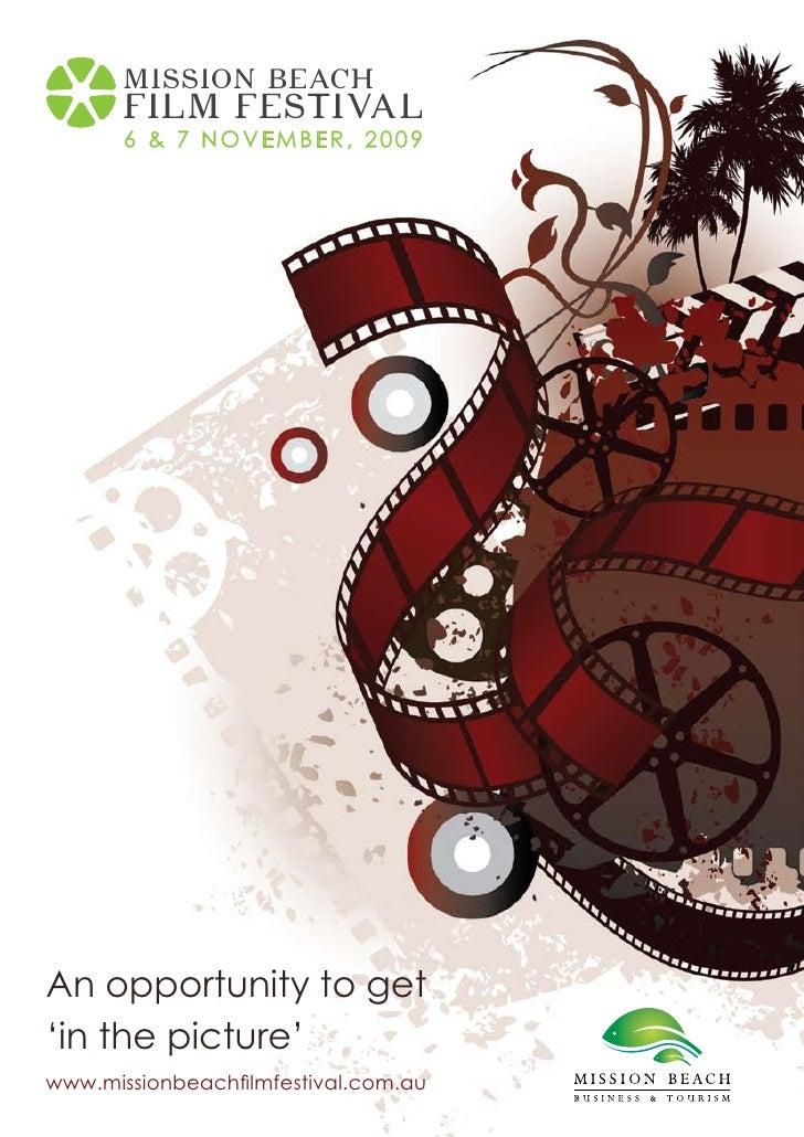 MISSION BEACH        FILM FESTIVAL        6 & 7 NOVEMBER, 2009            MISSION BEACH        FILM FESTIVAL     An opport...