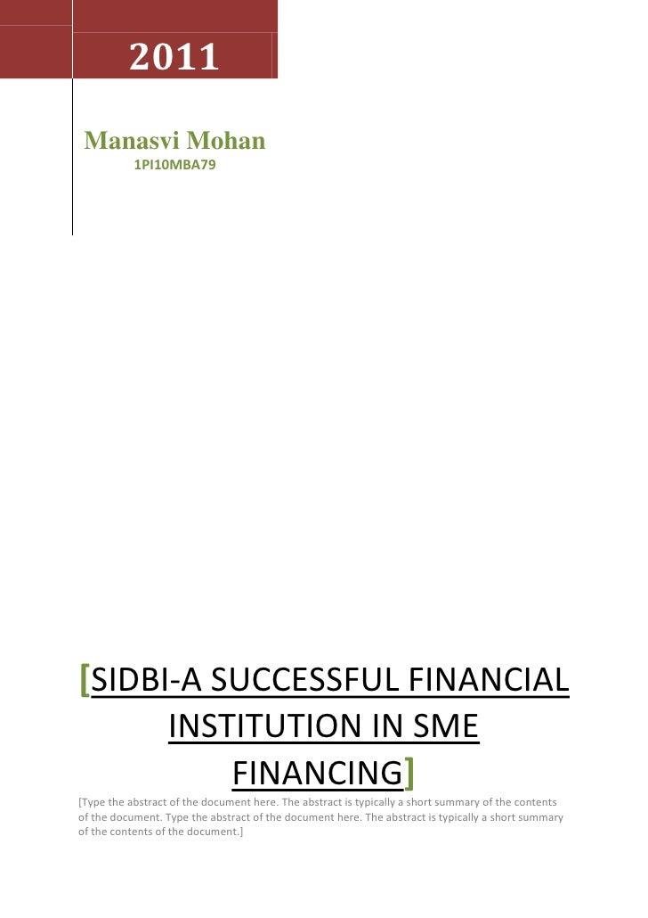 2011 Manasvi Mohan           1PI10MBA79[SIDBI-A SUCCESSFUL FINANCIAL                  INSTITUTION IN SME                  ...