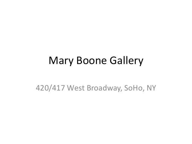 Mary Boone Gallery 420/417 West Broadway, SoHo, NY