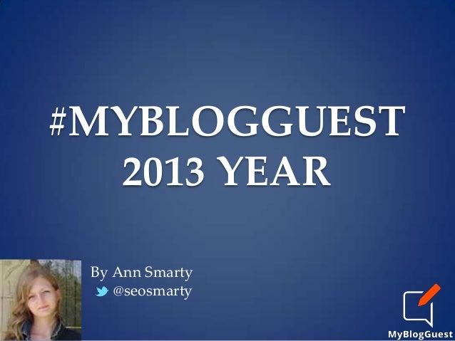 #MYBLOGGUEST 2013 YEAR By Ann Smarty @seosmarty