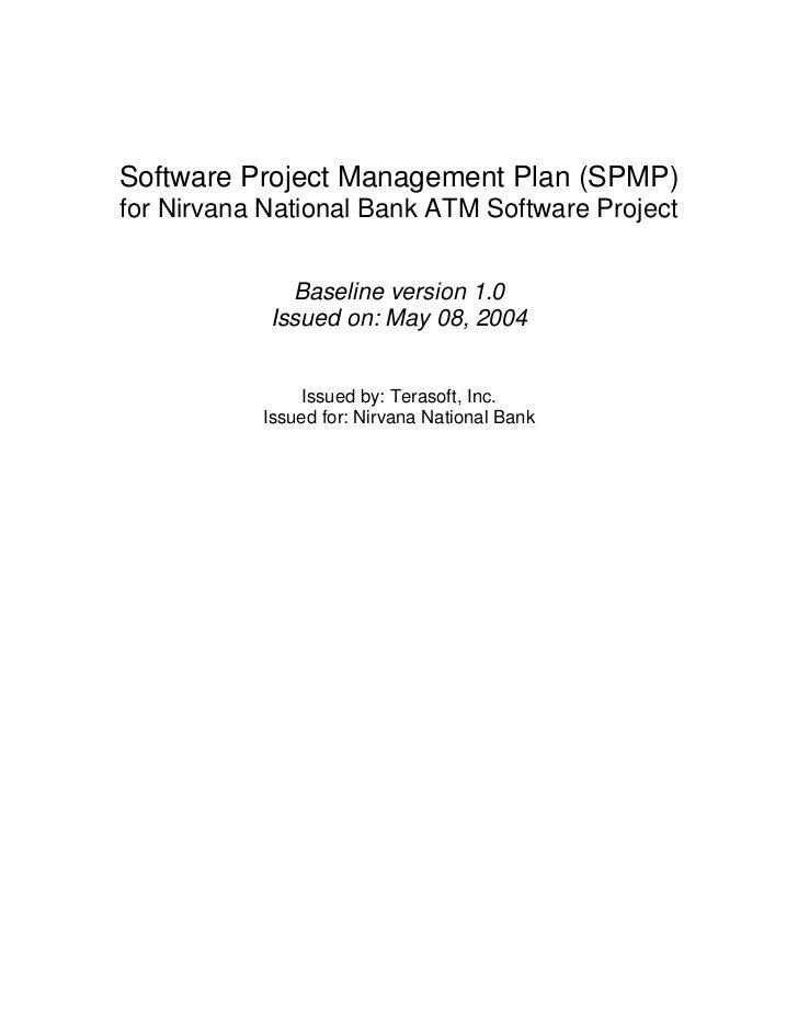 Software Project Management Plan (SPMP)for Nirvana National Bank ATM Software Project              Baseline version 1.0   ...