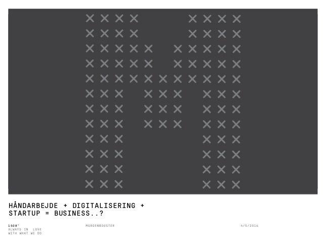 1508™ HÅNDARBEJDE + DIGITALISERING + STARTUP = BUSINESS..?