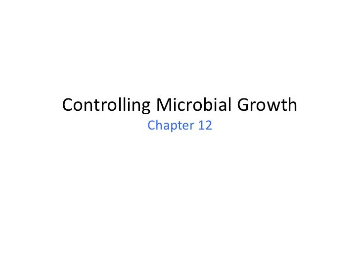 Controlling Microbial Growth          Chapter 12