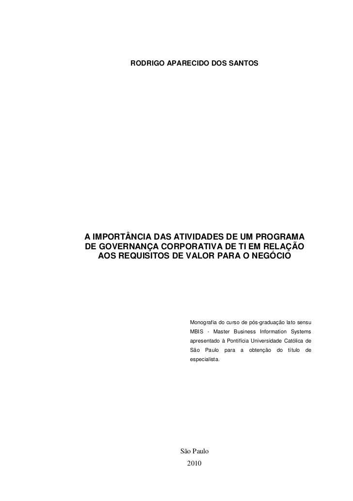 RODRIGO APARECIDO DOS SANTOSA IMPORTÂNCIA DAS ATIVIDADES DE UM PROGRAMADE GOVERNANÇA CORPORATIVA DE TI EM RELAÇÃO   AOS RE...