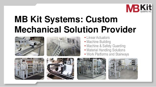 MB Kit Systems: Custom Mechanical Solution Provider • Linear Actuators • Machine Building • Machine & Safety Guarding • Ma...